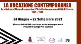 """""""La vocazione contemporanea"""" mostra su Museo Progressivo Arte Contemporanea di Livorno"""